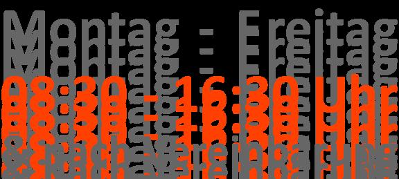 Öffnungszeiten: Mo.-Fr. 08:30-16:30 Uhr